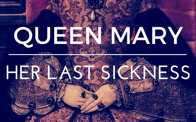 Queen Mary: Her Last Sickness