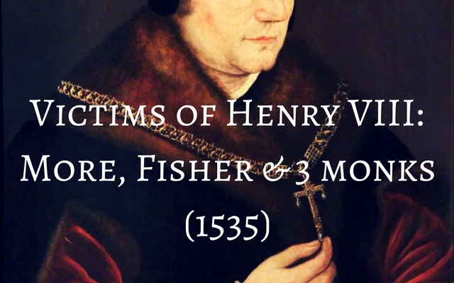 Victims of Henry VIII: More, Fisher and Three Monks