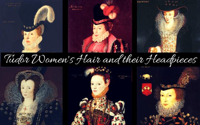 Tudor Women's Hair and their Headpieces