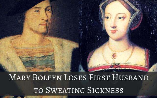 Mary Boleyn Loses First Husband to Sweating Sickness