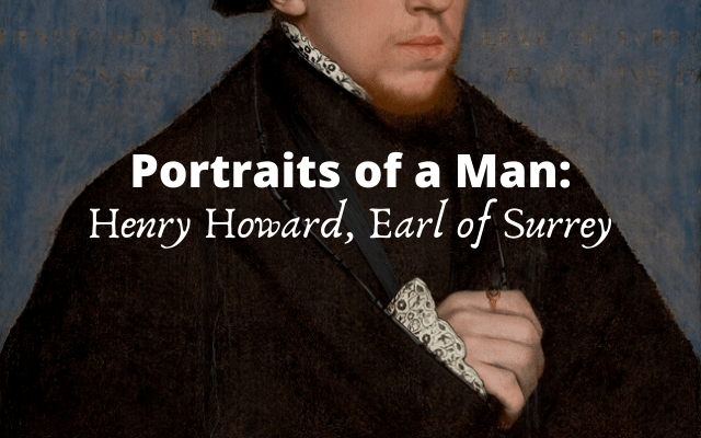 Portraits of a Man: Henry Howard, Earl of Surrey