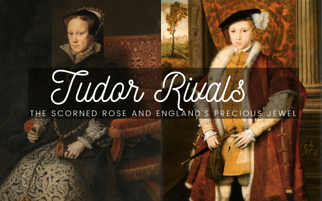 Tudor Rivals: The Scorned Rose and England's Precious Jewel