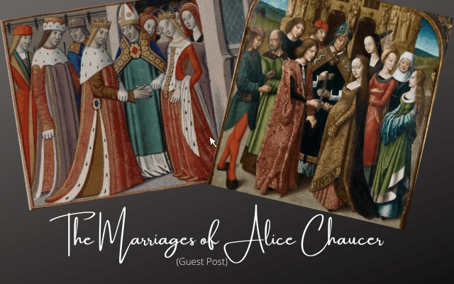 The Marriages Of Alice Chaucer (Guest Post)
