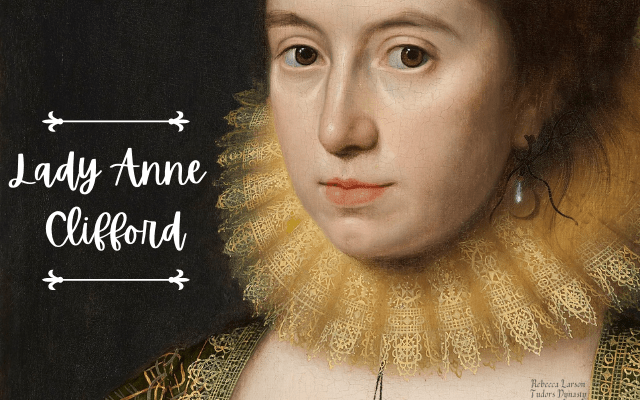 Lady Anne Clifford (Guest Post)