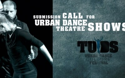 SUBMISSION CALL FOR PROFESSIONAL URBAN DANCE THEATRE PRODUCTION FOR TUDS8