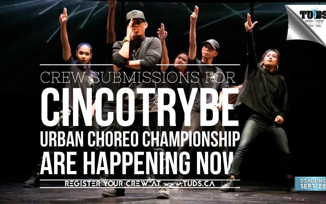 HAPPENING NOW: Submissions for Cincotrybe Urban Choreo Championship – 5 Spots left