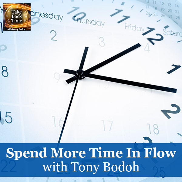Spend More Time In Flow with Tony Bodoh
