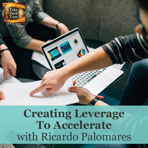 Creating Leverage To Accelerate with Ricardo Palomares
