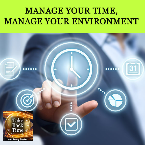 Manage Your Time, Manage Your Environment