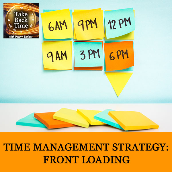 Time Management Strategy: Front Loading
