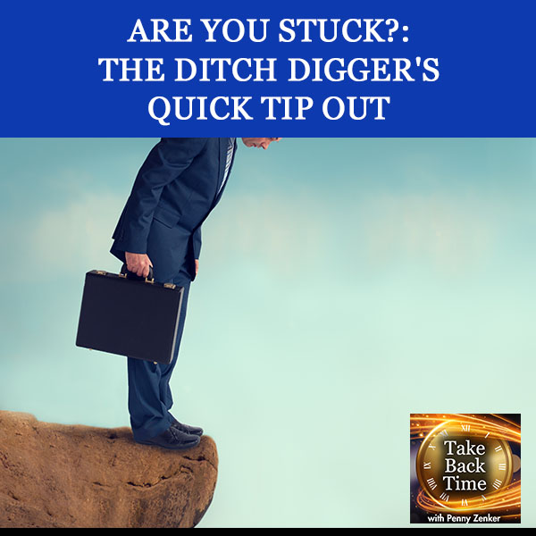 Are You Stuck?: The Ditch Digger's Quick Tip Out
