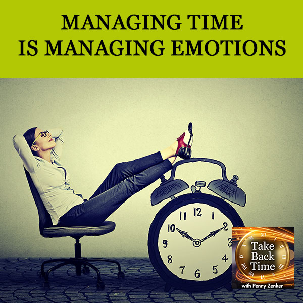 Managing Time Is Managing Emotions