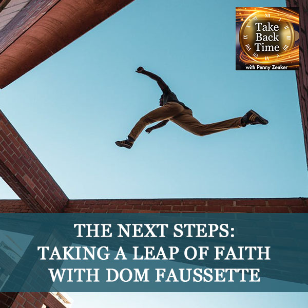 The Next Steps: Taking A Leap Of Faith with Dom Faussette