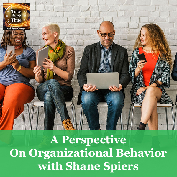 A Perspective On Organizational Behavior with Shane Spiers