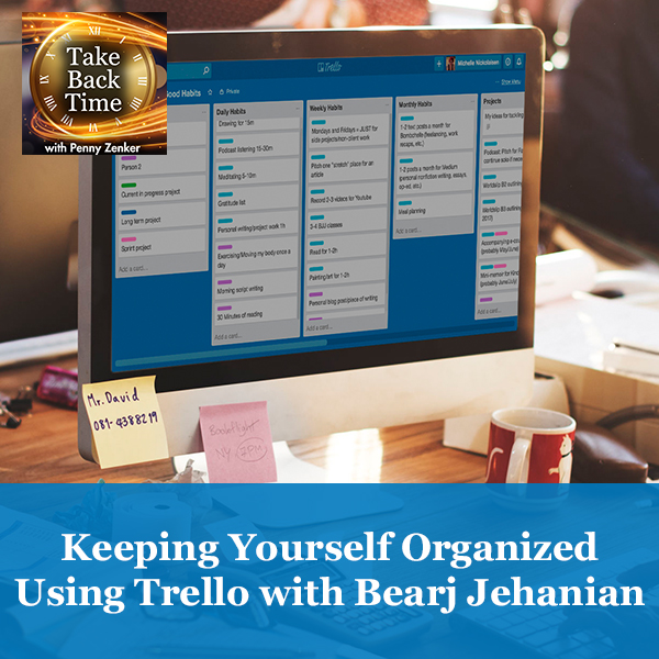 Keeping Yourself Organized Using Trello with Bearj Jahanian