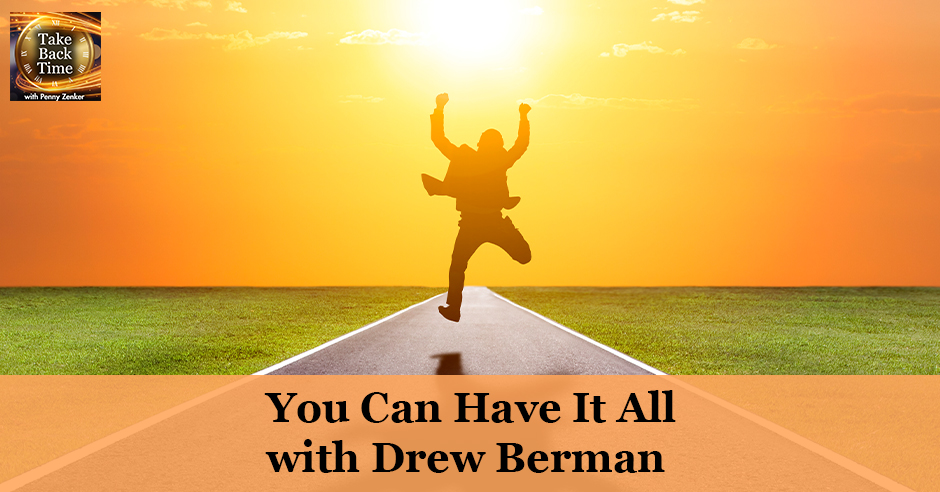 TBT 83 | You Can Have It All with Drew Berman
