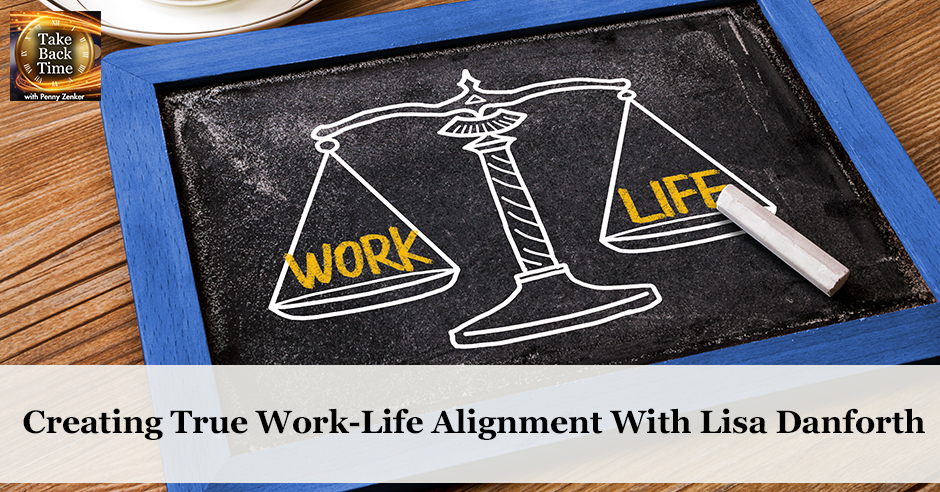 TBT 105 | True Work-Life Alignment