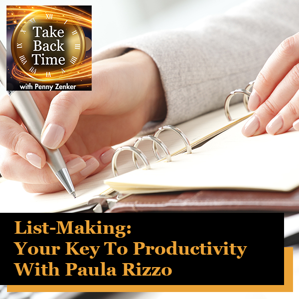List-Making: Your Key To Productivity With Paula Rizzo