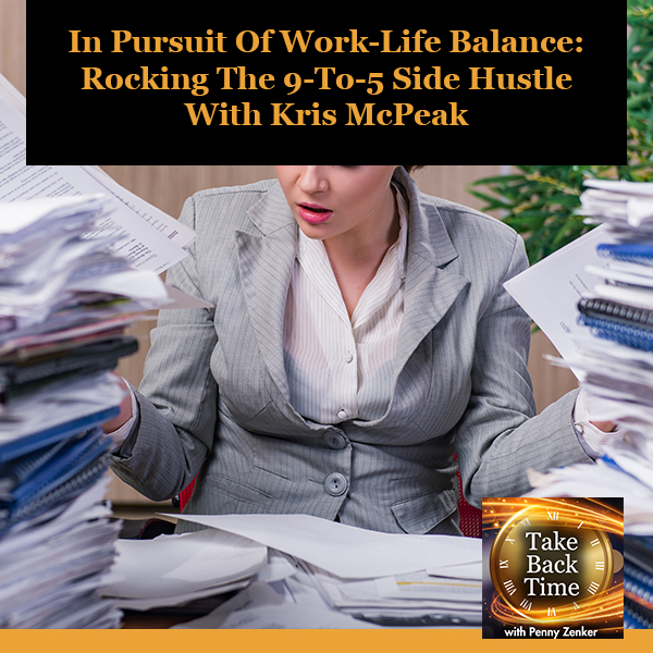 In Pursuit Of Work-Life Balance: Rocking The 9-To-5 Side Hustle With Kris McPeak