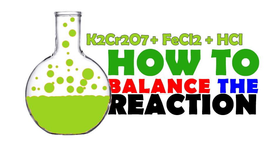K2Cr2O7+FeCl+HCl