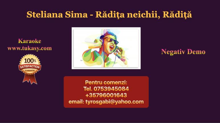 Radita neichii, Radita – Steliana Sima – Negativ Karaoke Demo by Gabriel Gheorghiu