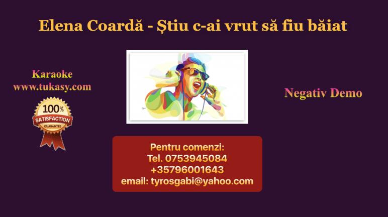 Stiu c-ai vrut sa fiu baiat – Elena Coarda – Negativ Karaoke Demo by Gabriel Gheorghiu