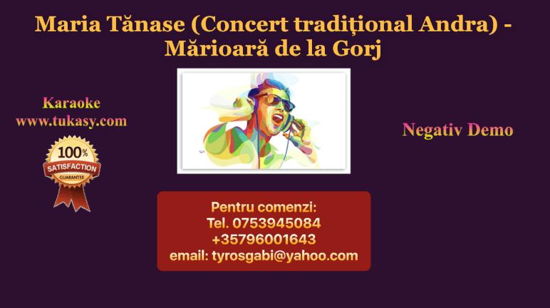 Marioara de la Gorj – Maria Tanase (Concert traditional Andra) – Negativ Karaoke Demo by Gabriel Gheorghiu