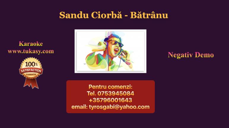 Batranu – Sandu Ciorba – Negativ Karaoke Demo by Gabriel Gheorghiu