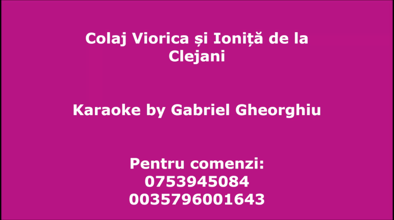 Colaj Viorica si Ionita de la Clejani – mai 2019 – Karaoke Negativ Demo by Gabriel Gheorghiu