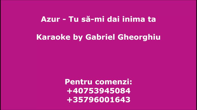 Tu sa-mi dai inima ta – Azur