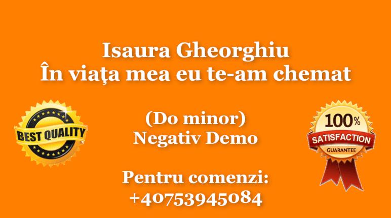 In viata mea eu te-am chemat – Do minor – Isaura Gheorghiu