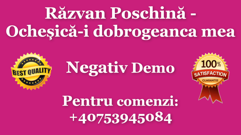 Ochesica-i dobrogeanca mea – Razvan Poschina – Negativ Karaoke Demo by Gabriel Gheorghiu