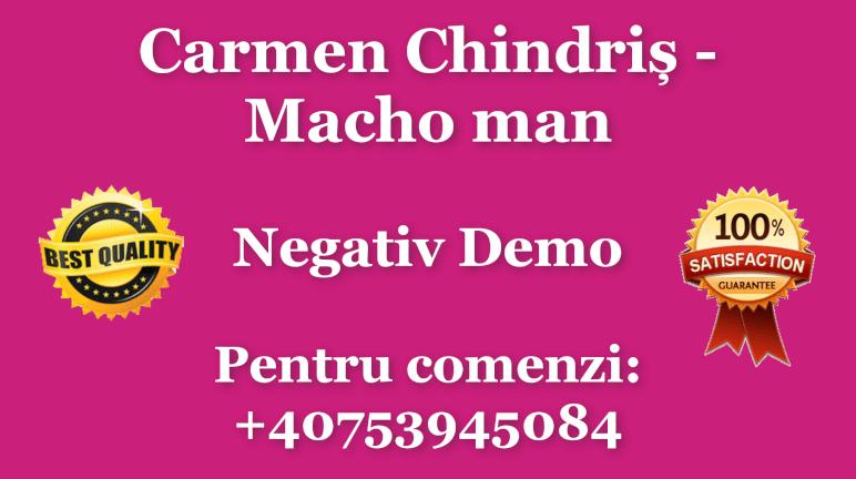 Macho man – Carmen Chindris