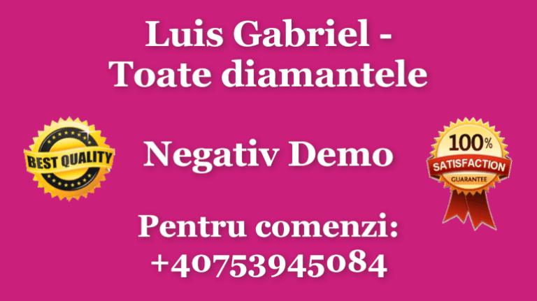 Luis Gabriel Toate diamantele