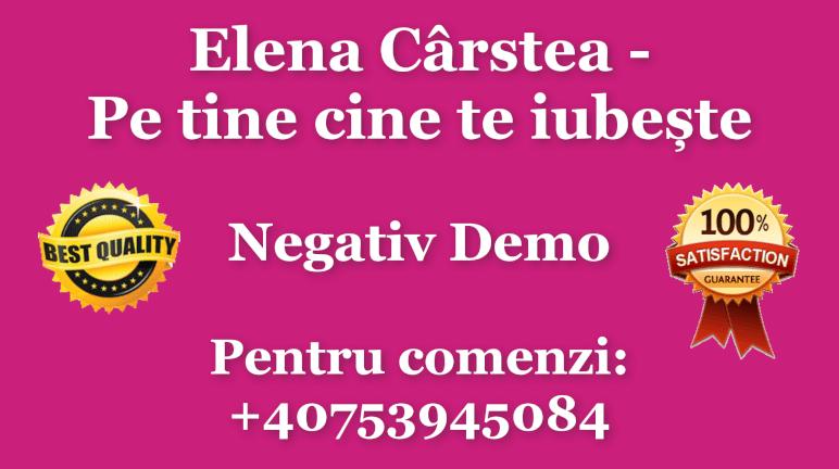 Pe tine cine te iubeste – Elena Carstea – Negativ Karaoke Demo