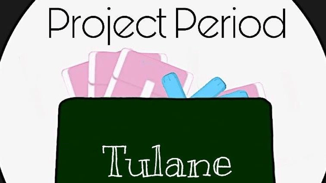 A Period Won't Stop Us: Project Period and the Tulane Community