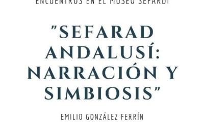 """Encuentros Virtuales en el Sefardí: """"Sefarad andalusí: narración y simbiosis"""" (Emilio G. Ferrín)"""