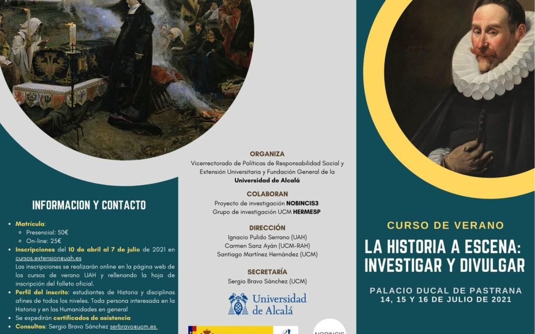 Curso de verano 'La Historia a escena: investigar y divulgar' (Pastrana, julio 2021)