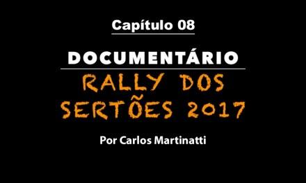 Capítulo 8 – GANHANDO DESEMPENHO – Documentário Rally dos Sertões 2017 por Carlos Martinatti