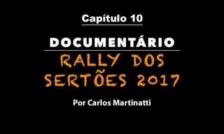 Capítulo 10 – O PILOTO DA NAVE – Documentário Rally dos Sertões 2017 por Carlos Martinatti