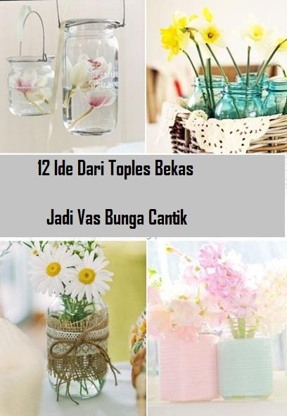 12 Ide Dari Toples Bekas Jadi Vas Bunga Cantik Tulisandaeng