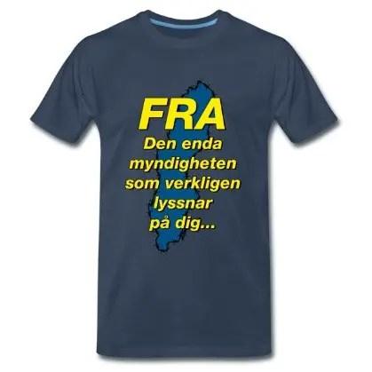 FRA - Den enda myndigheten som verkligen lyssnar på dig - Premium T-shirt herr