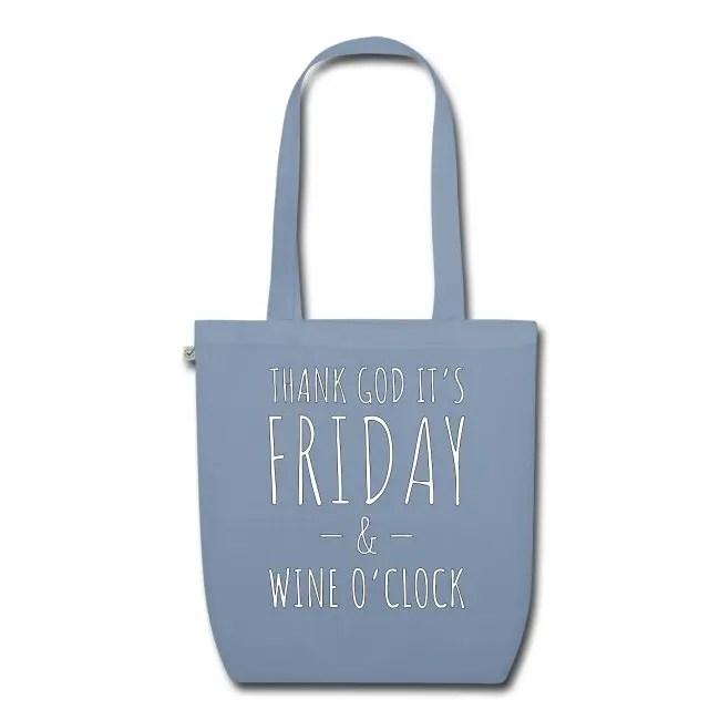 Thank God It's Friday & Wine o'clock - Ekologisk tygväska