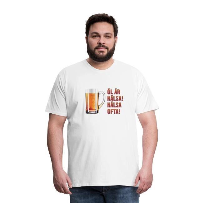 Öl är hälsa - Hälsa ofta - Premium T-shirt herr