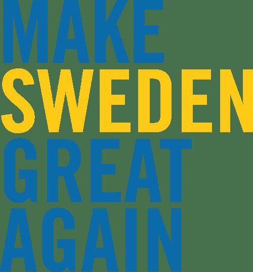 Motiv: Make Sweden Great Again