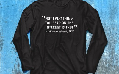 """""""Not everything you read on the Internet is true"""" – Abraham Lincoln, 1865"""