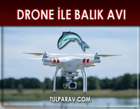 Drone İle Balık Avı