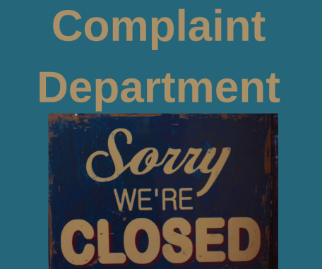 Complaint Department Sorry, We're Closed!