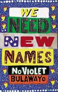 We_Need_New_Names_(Bulawayo_novel)