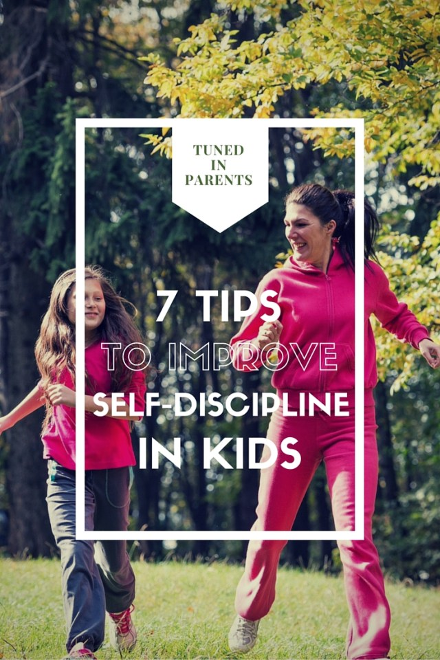 Tuned In Parents - 7 Tips to Improve Self-Discipline in Kids